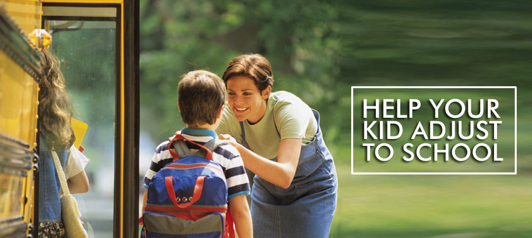 How you can help your Kid adjust to school