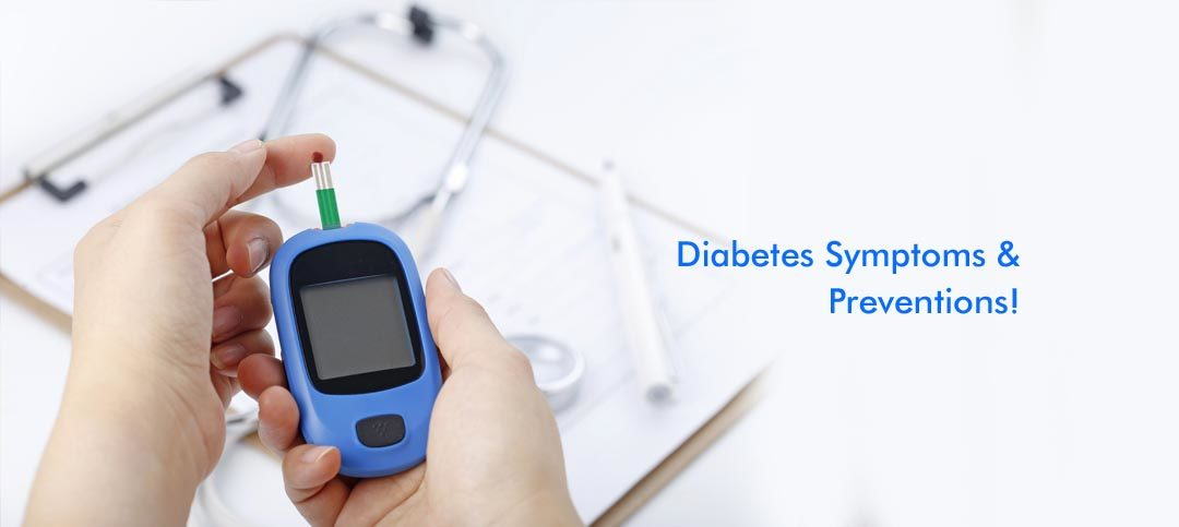 Diabetes Symptoms and Prevention: Things you should know