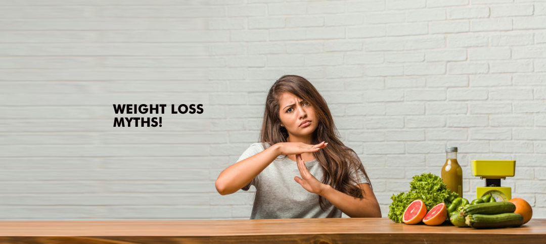 Weight loss Myths you shouldn't believe