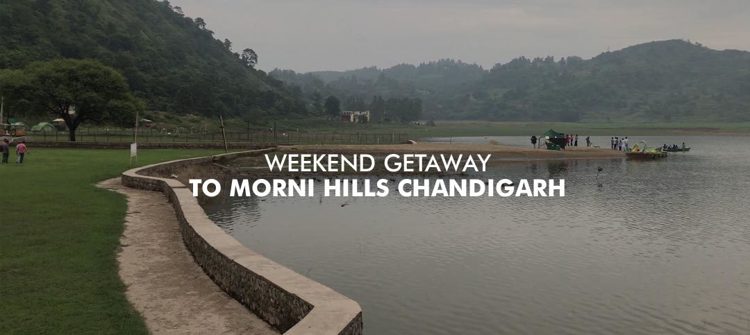Morni Hills Chandigarh: A Perfect Destination for weekend getaways