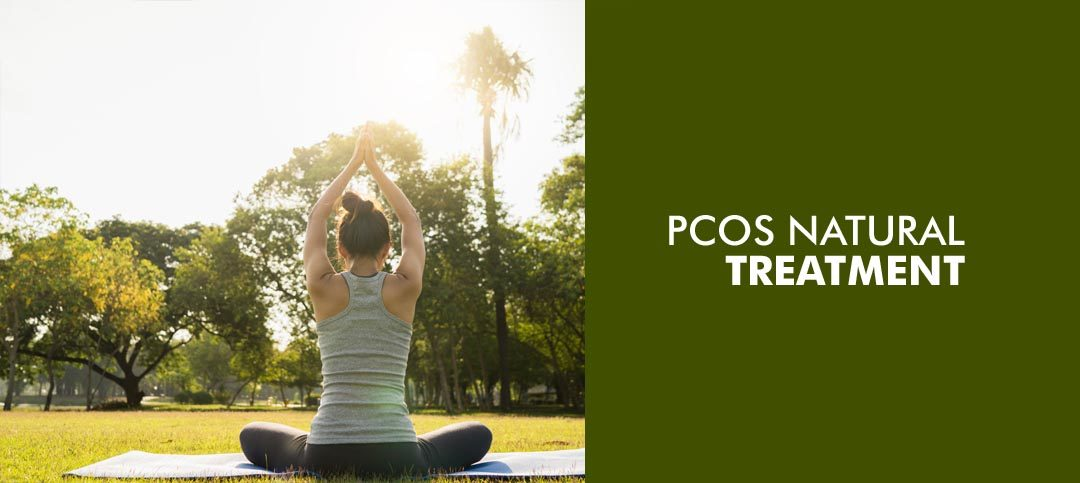 PCOS Natural Treatment Success Stories: How I reversed my PCOS symptoms