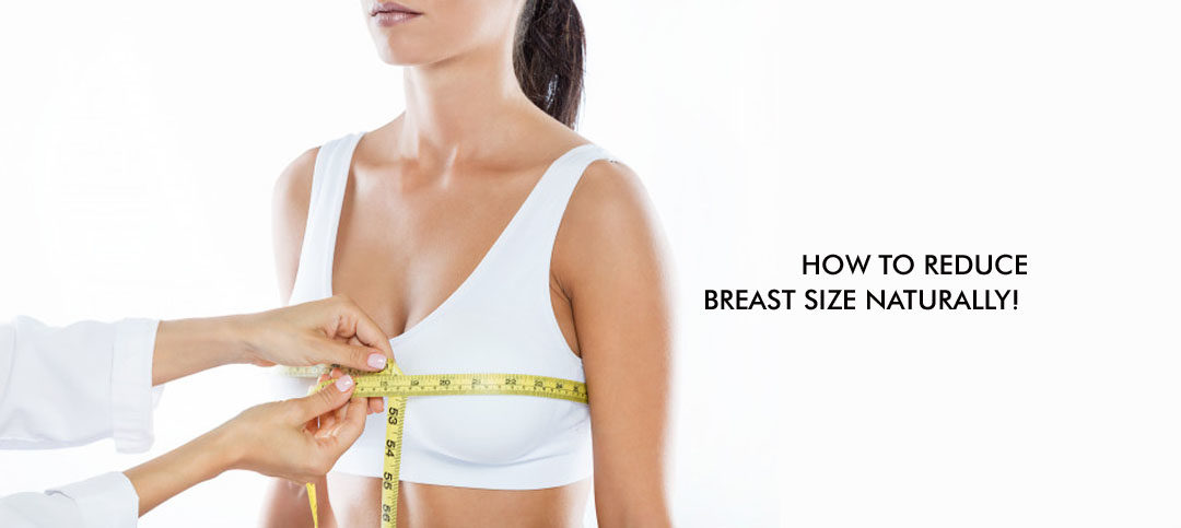 How to reduce breast size naturally: Simple diet and lifestyle changes