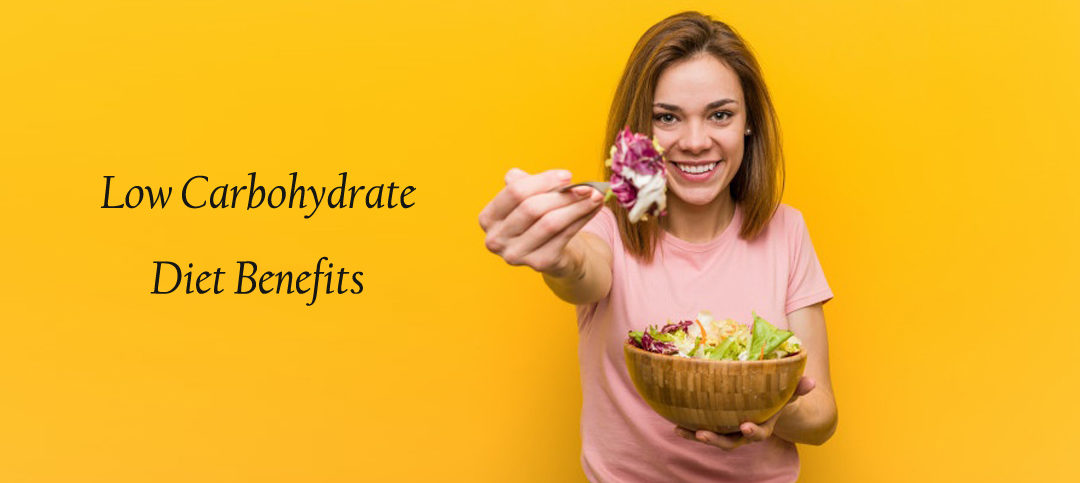 Low Carbohydrate Diet Benefits for Everyone
