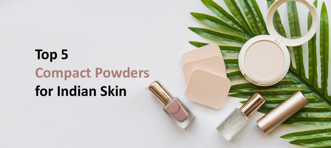 Best Face Powder Brand for Indian Skin