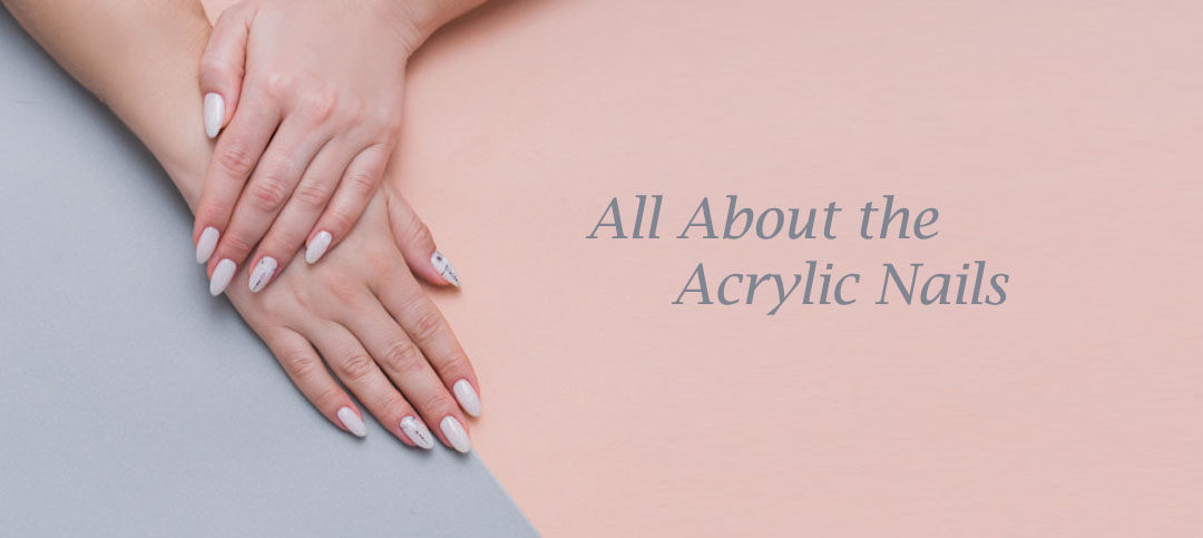 Acrylic Nails: How to maintain and make them last
