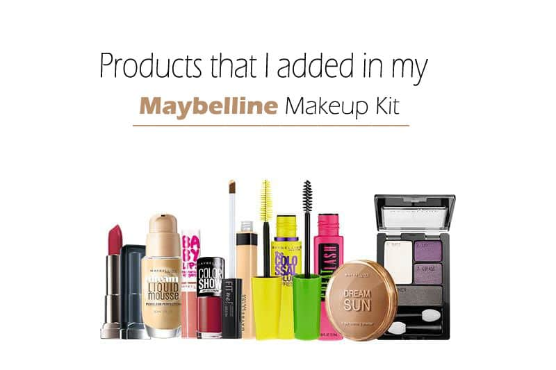 Made my own Maybelline Makeup Kit: Checkout What I Added