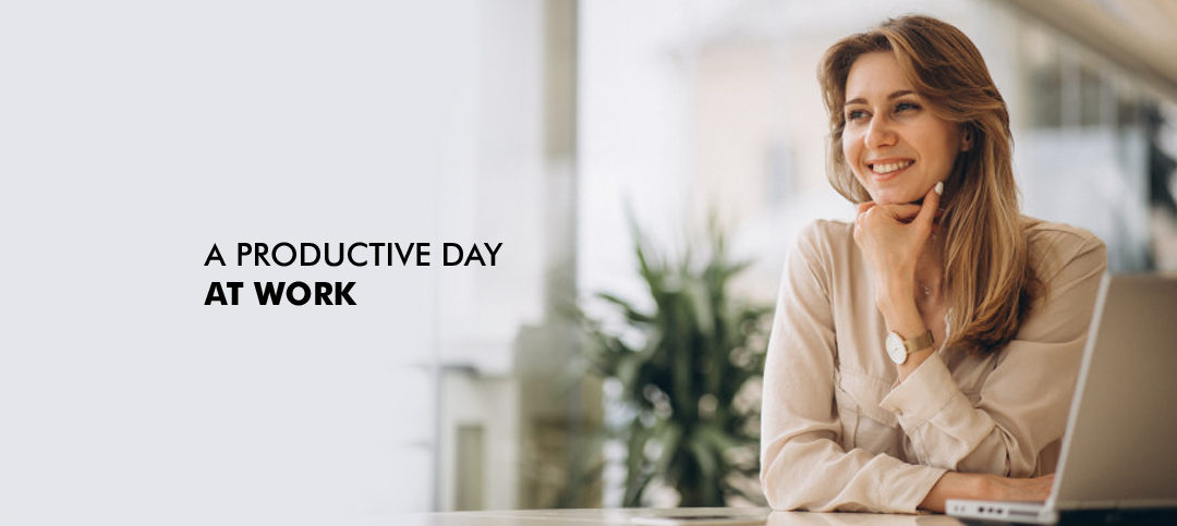 How to make your day productive at work