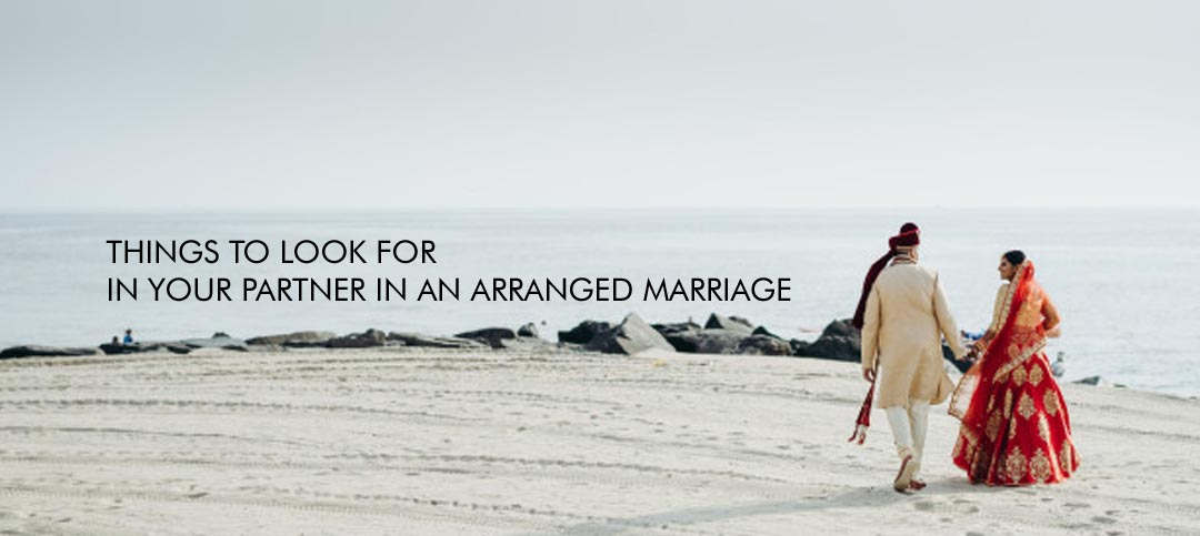 Arrange Marriages: Things you should check before