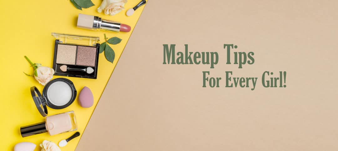 5 Makeup Tips you must know