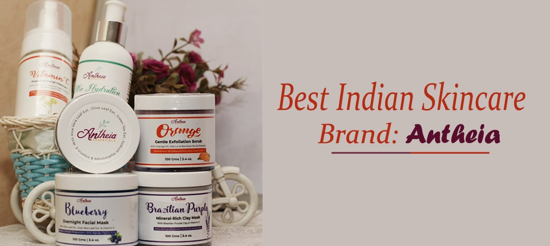Introducing a made in India Skincare brand: Antheia Essentials